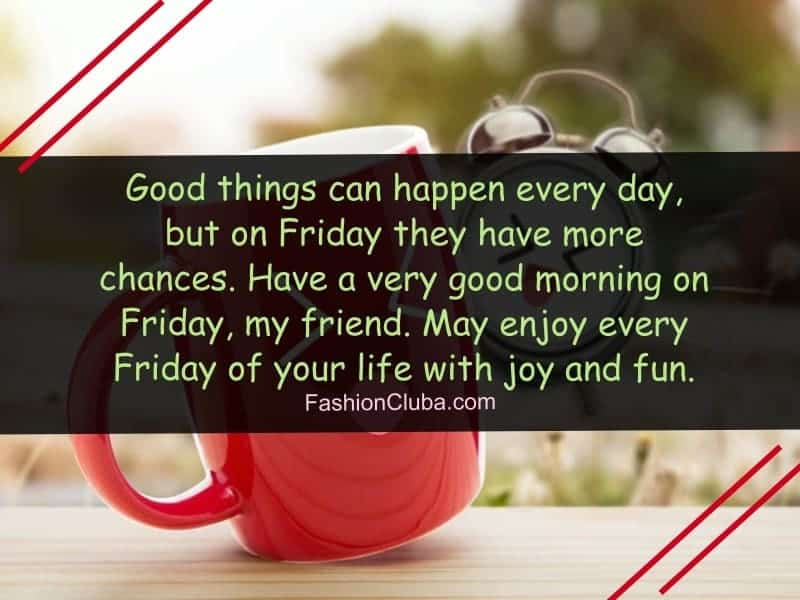 40 Best Good Morning Friday Images And Quotes For Friends Fashion
