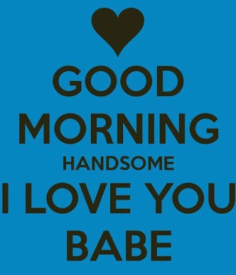 Cute-good-morning-handsome-i-love-you-quotes-for-her-2